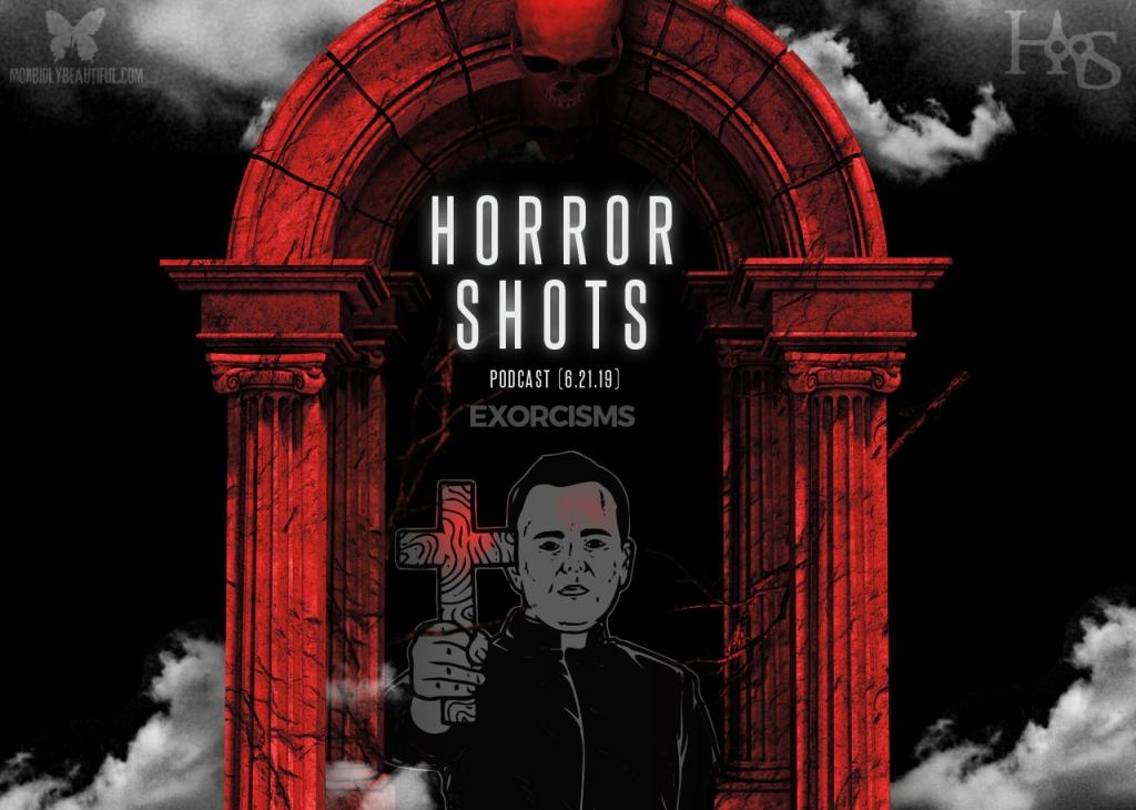 Horror Shots Podcast Exorcisms