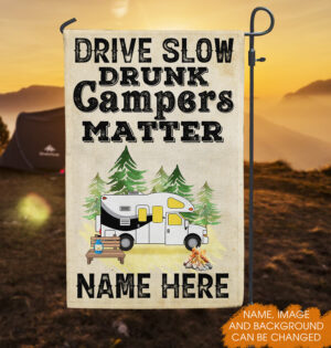 Drive Slow Drunk Campers Matter Personalized Garden Flag