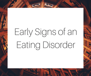 Early Signs of an Eating Disorder