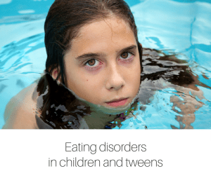 Eating disorders in children and tweens