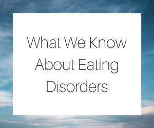 What We Know About Eating Disorders-3