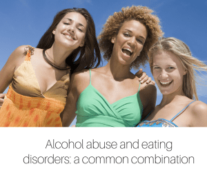 Alcohol abuse and eating disorders_ a common combination-2