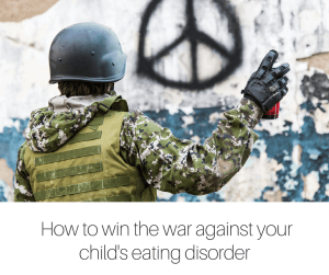 How to win the war against your child's eating disorder