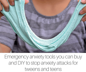 Emergency anxiety tools you can buy and DIY to stop anxiety attacks for tweens and teens (1)