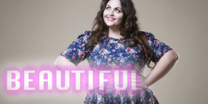 beautiful woman living in a larger body