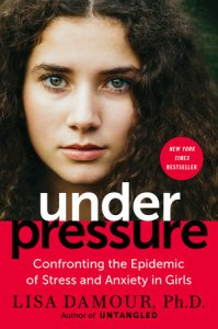 Book Cover: Under Pressure: Confronting the Epidemic of Stress and Anxiety in Girls