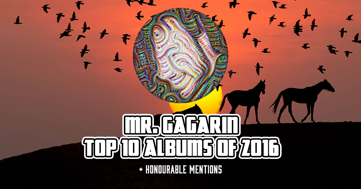 Mr  Gagarin Top 10 Albums of 2016 ⚡️ | More Fuzz Stoner