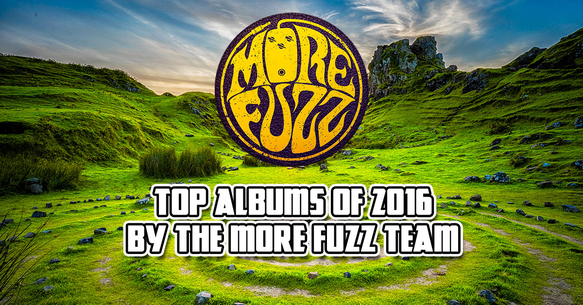Best Albums of 2016 by the More Fuzz Team