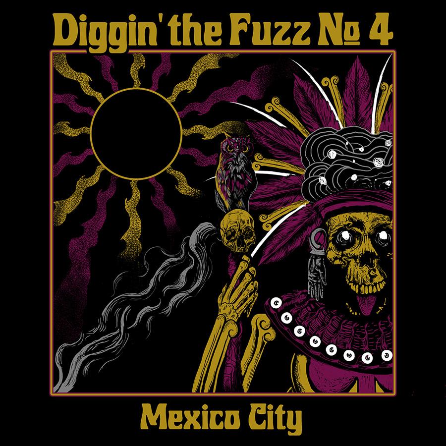 Diggin' The Fuzz #4 - Mexico City