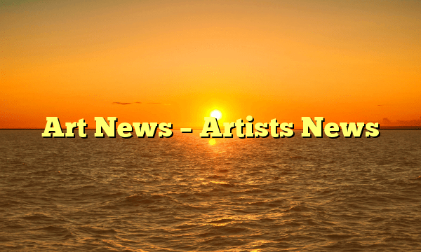 Art News – Artists News