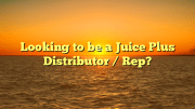So you're thinking of becoming a Juice Plus Distributor / Rep / Representative ?