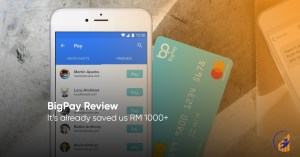 BigPay Review - Discover All The Benefits And Save More Than RM1000 1