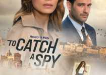 To Catch a Spy (2021) | Download Hollywood Movie Mp4