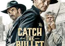 Catch the Bullet (2021) | Download Hollywood Movie Mp4
