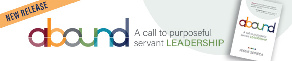 Abound - A call to purposeful servant leadership.