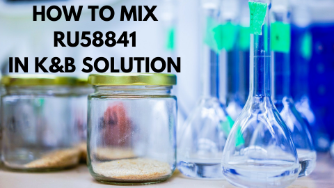 HOW TO MIX RU58841IN K&B SOLUTION