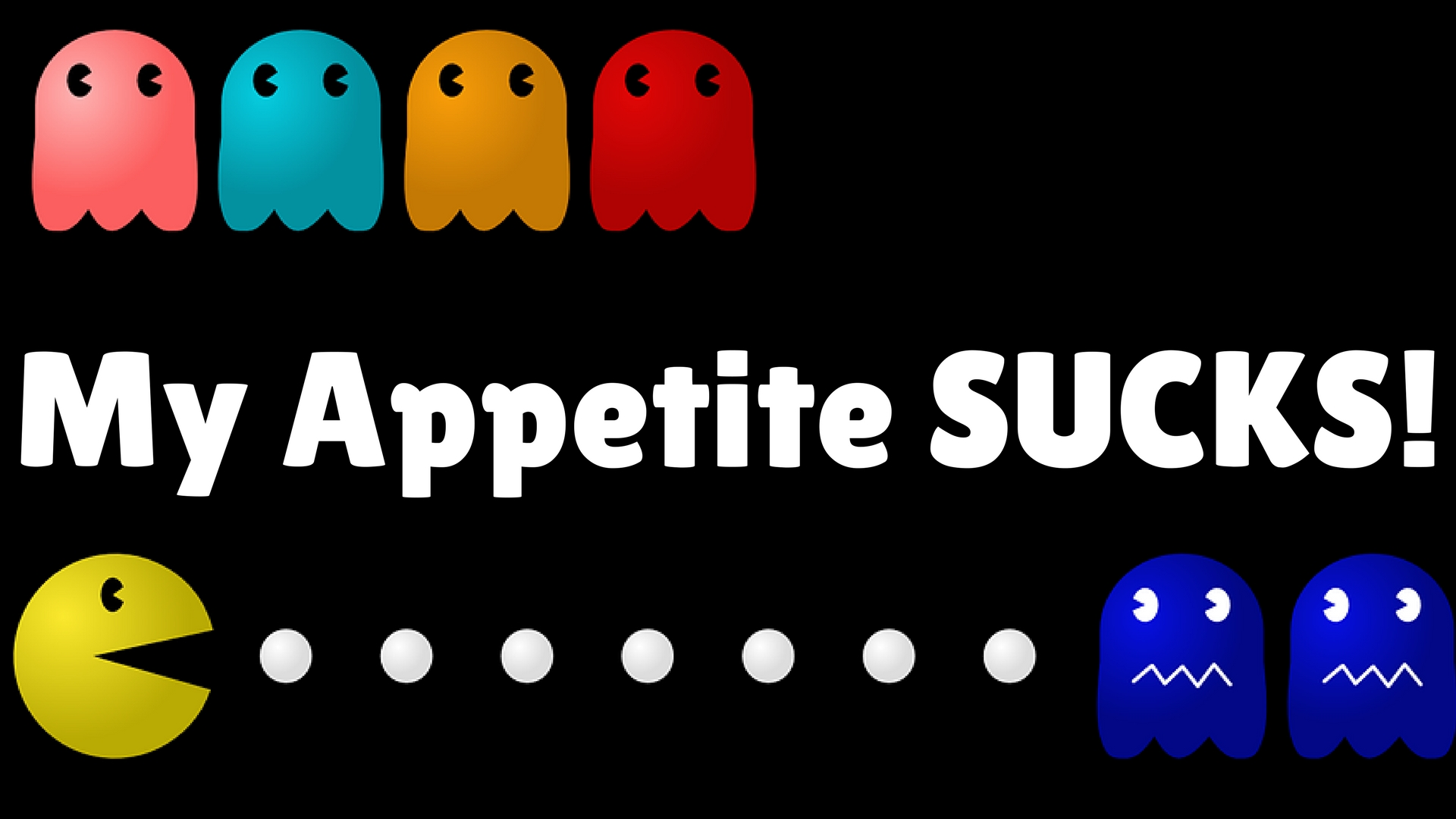 How To Increase Your Appetite Article Thumbnail - Pacman Eating Ghosts
