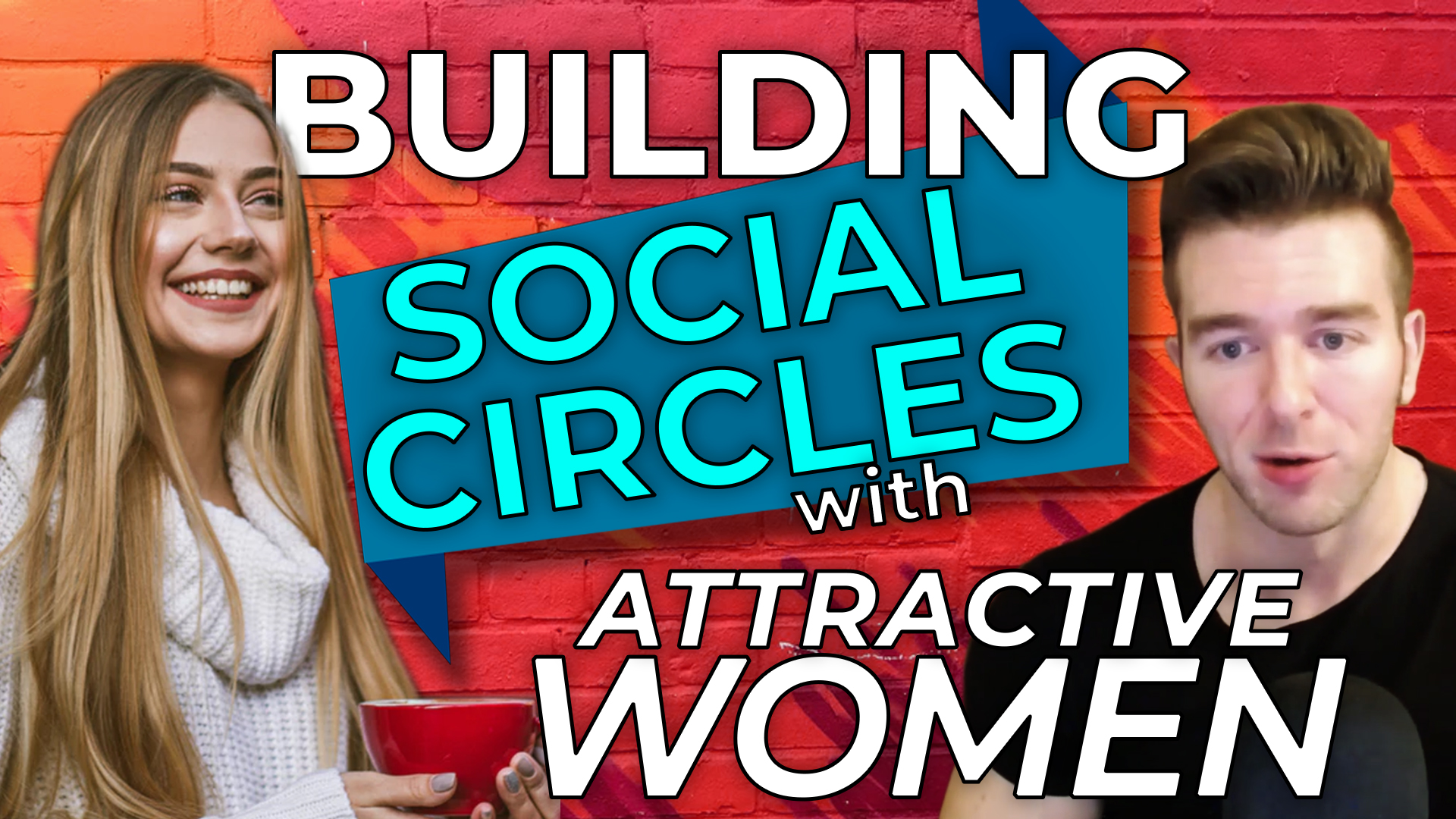 How to build social circles in college with attractive women