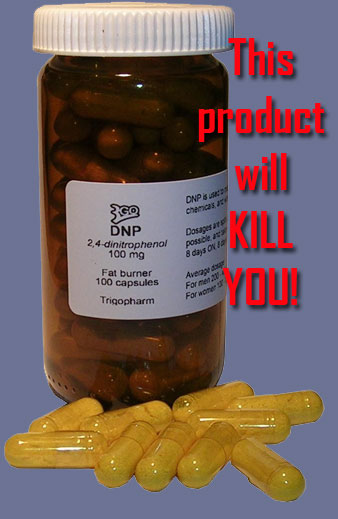 Bottle of DNP with Will Kill You warning