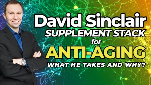 David Sinclair Supplements For Anti-Aging - What He Takes & Why