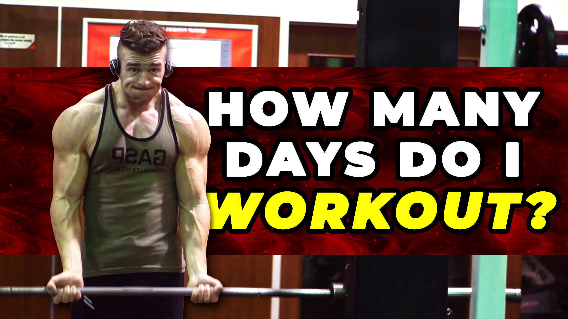 How Many Days Do I Workout?