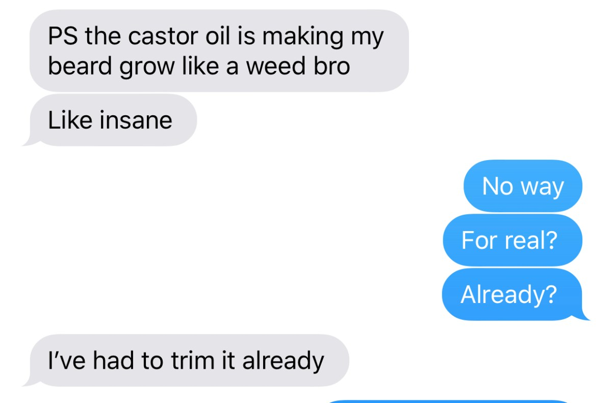 A chat with a friend talking about his claim about oral castor oil and its benefit to beard growth