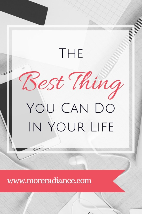 The Best Thing You Can Do in Your Life