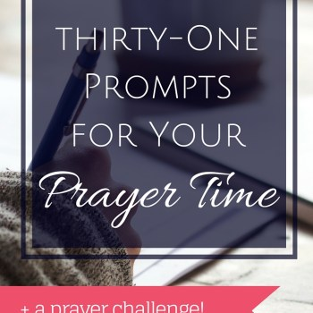 31 Prompts For Your Prayer Time