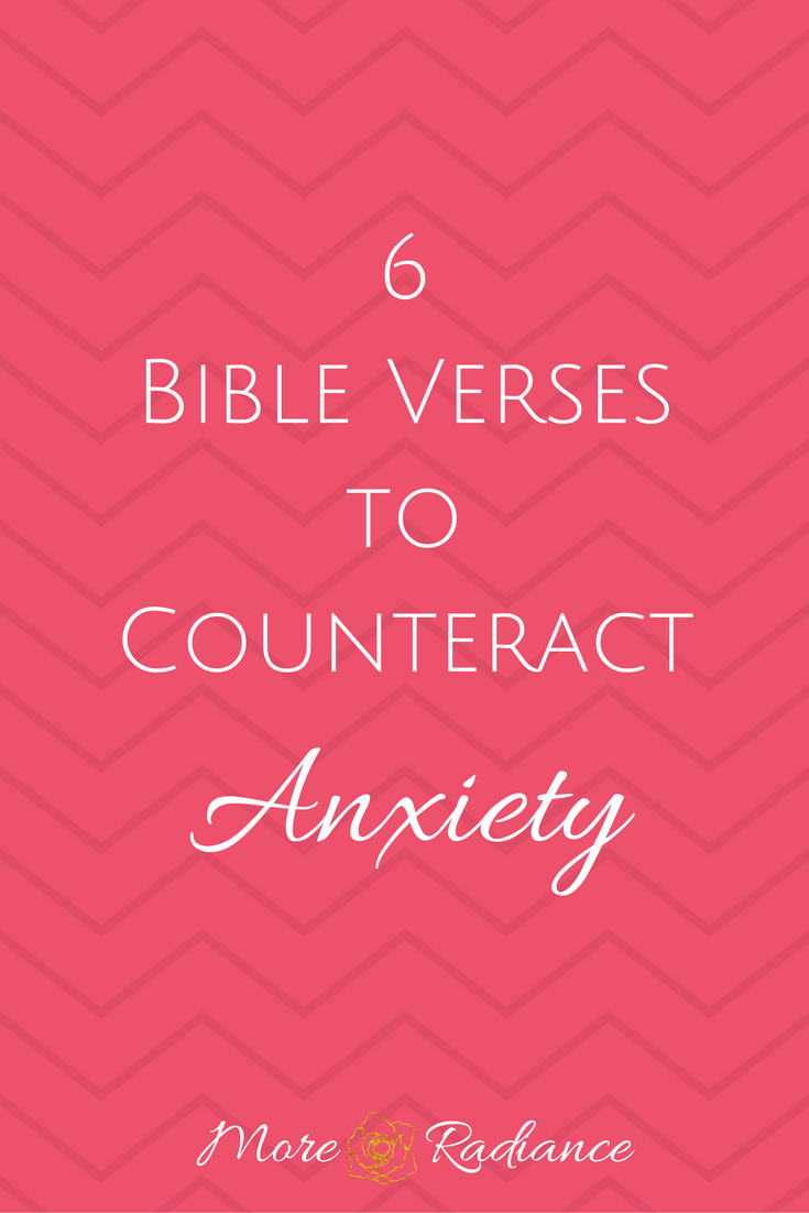 6 Bible Verses to Counteract Anxiety