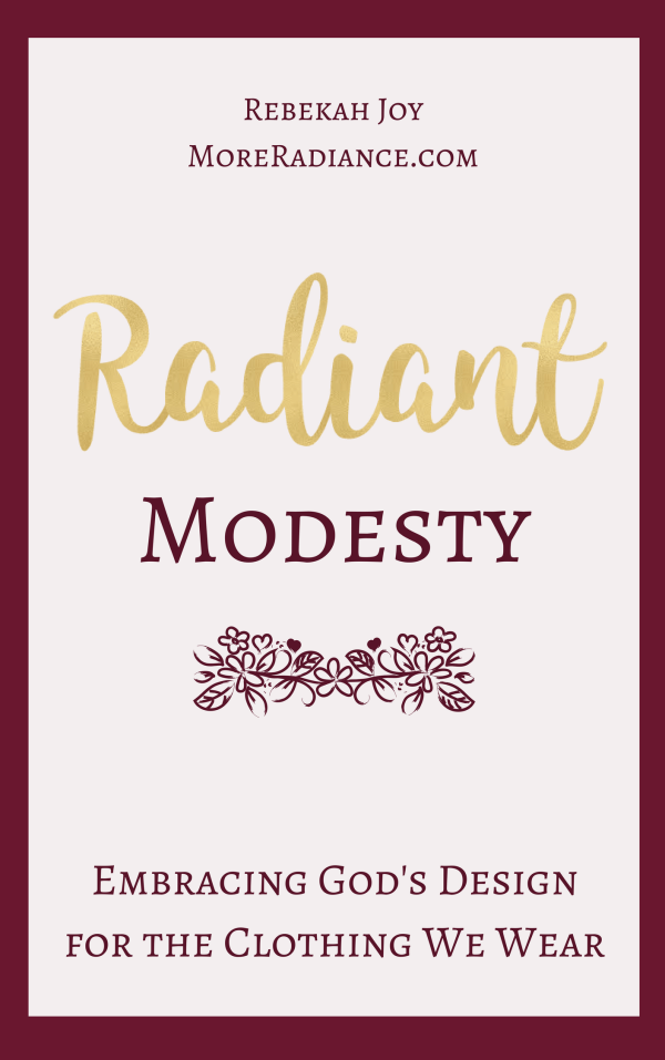 Radiant Modesty E-book: Embracing God's Design for the Clothing We Wear