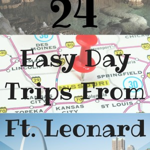 24 Easy Day Trips From Ft. Leonard Wood
