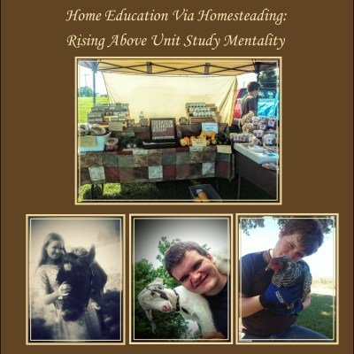 Quality Home Education Via Homesteading