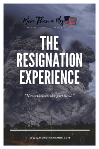 The Resignation Experience
