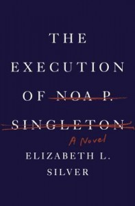 Execution-of-Noa-P-Singleton-by-Elizabeth-Silver-Cover-197x300