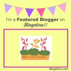 I'm a Featured Blogger - Blogelina - More Than Oregano