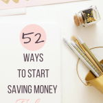 Want to start saving money today? Here are 52 ways!