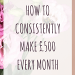 How to consistently make £500 every month