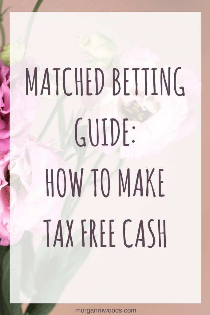 Matched Betting Guide: How to make tax free cash