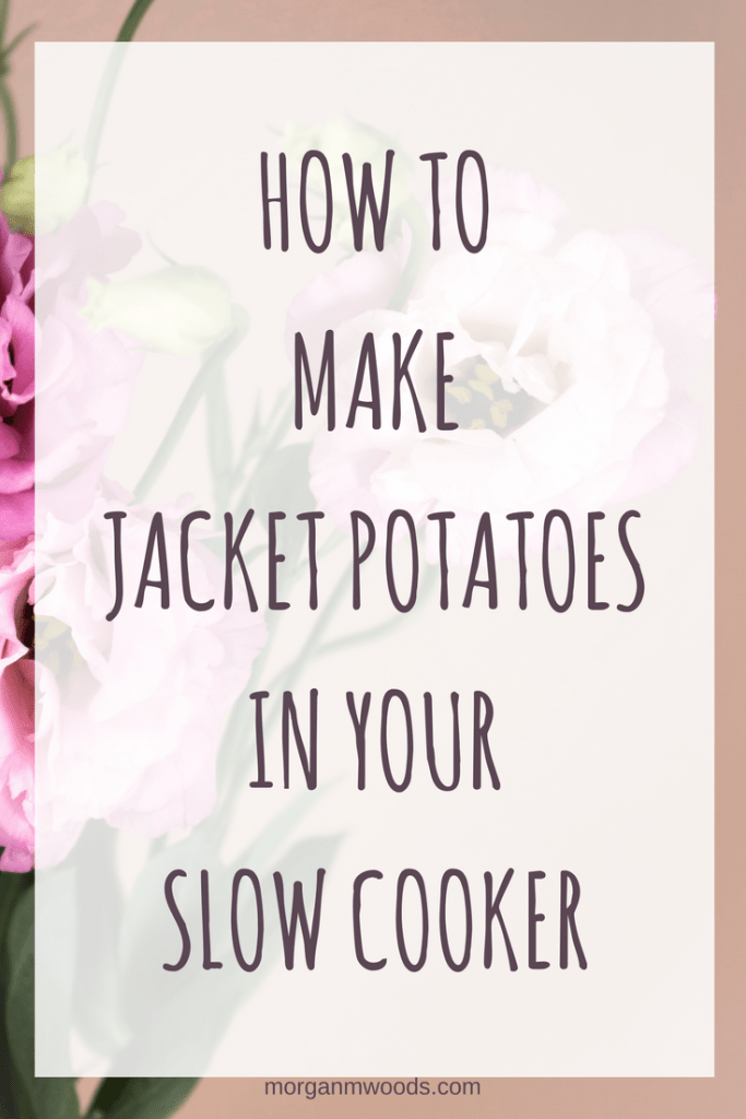How to make jacket potatoes in your slow cooker