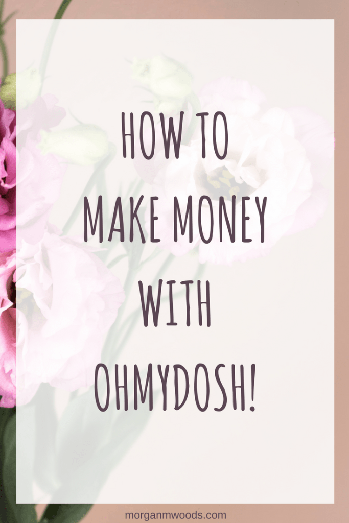 How to make money with OhMyDosh!
