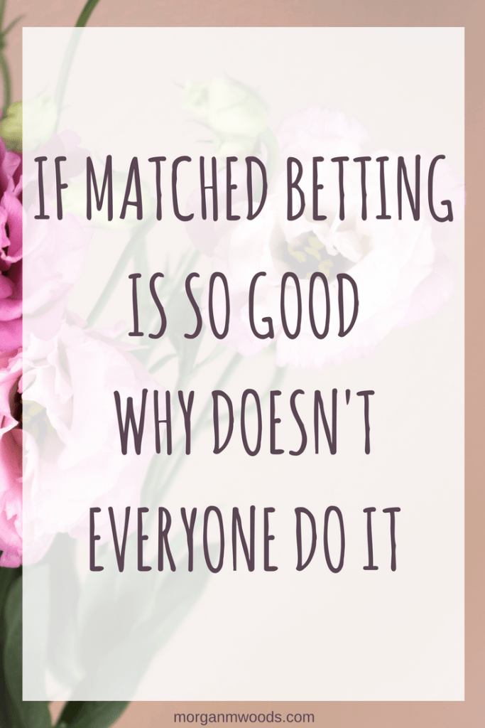 If matched betting is so good why doesn't everyone do it?