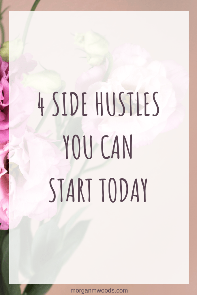 4 Side Hustles You Can Start Today To Make Extra Money