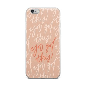 You Got This Pink iPhone Case