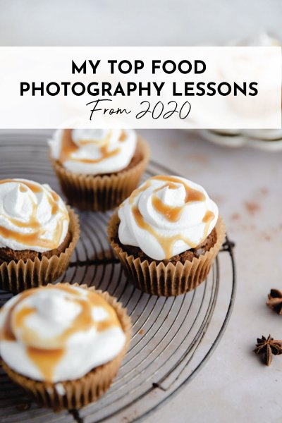 My Biggest Food Photography Lessons in 2020