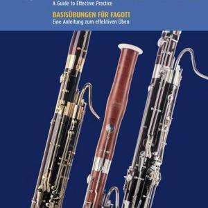 Bassoon Fundamentals: A Guide to Effective Practice - Fagott-Grundlagen: Ein Leitfaden für eine effektive Praxis