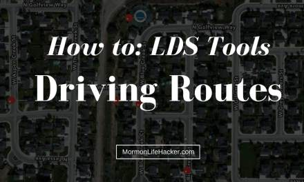 Use Lists in LDS Tools to Plan Fast Offering & Other Routes in Your Ward