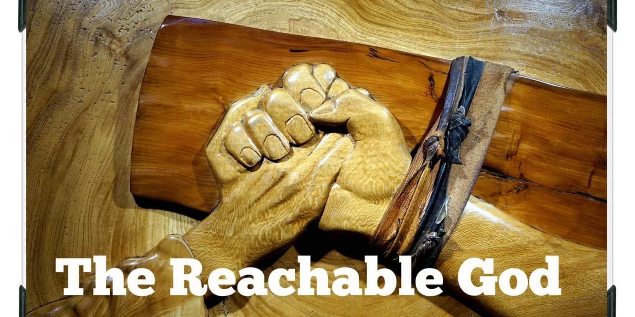 The Reachable God