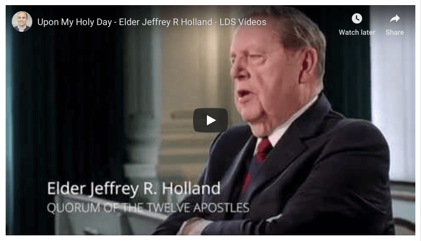 "Elder Holland discusses the Sabbath in the new video ""Upon My Holy Day"" LDS Mormon"