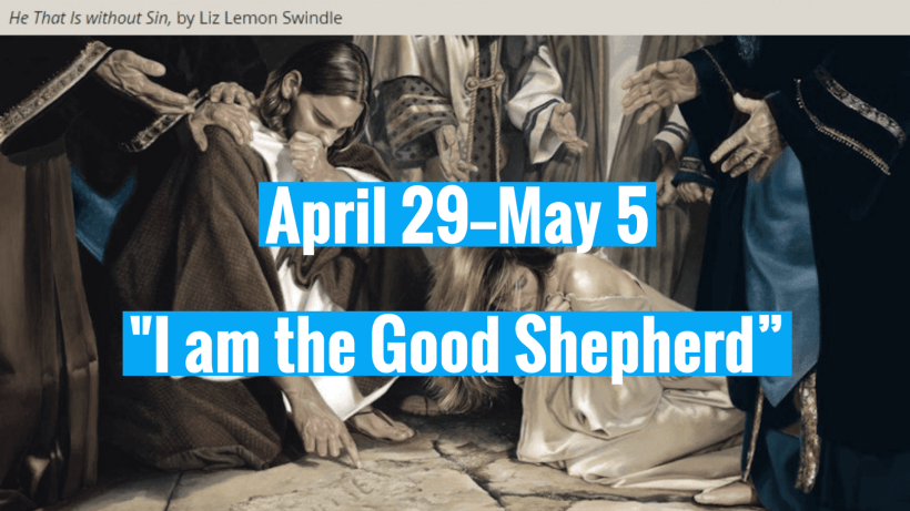 """Come, Follow Me New Testament Lesson 17: April 29–May 5 John 7–10 """"I Am the Good Shepherd"""" Jesus writing in dirt swindle"""