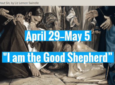 "Come, Follow Me New Testament Lesson 17: April 29–May 5 John 7–10 ""I Am the Good Shepherd"" Jesus writing in dirt swindle"